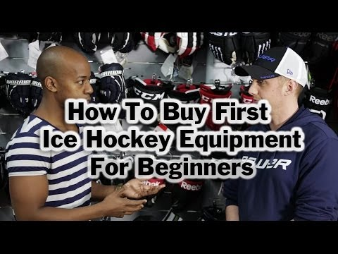 How To Buy Your First Full Ice Hockey Equipment For Beginners – Buyers Guide To Hockey Gear & Kit